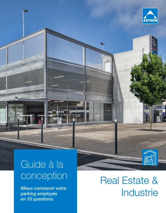 Guide à la conception pour les parkings Real Estate & Industrie